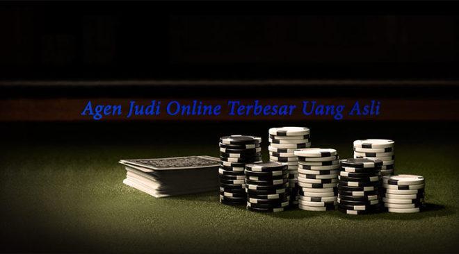 Agen Judi Online Terbesar Uang Asli