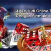 Agen Judi Online Dengan Permainan Terlengkap